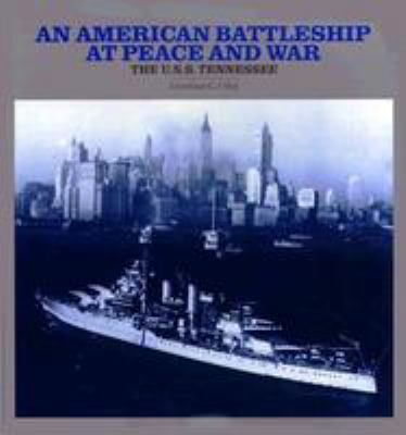 An American Battleship at Peace and War: The U.S.S. Tennessee 9780700604920
