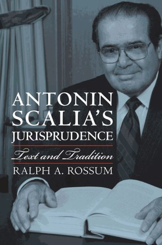 Antonin Scalia's Jurisprudence: Text and Tradition 9780700614479