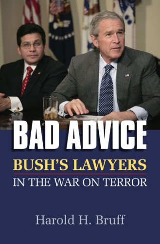 Bad Advice: Bush's Lawyers in the War on Terror 9780700616435