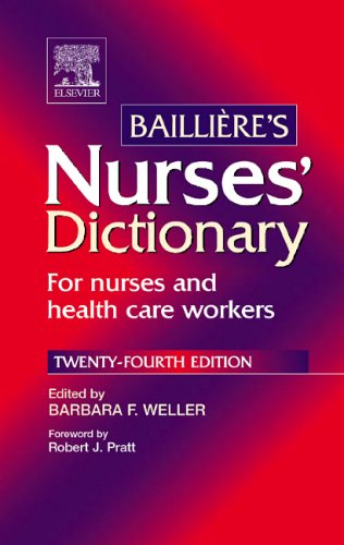 Bailliere's Nurses' Dictionary: For Nurses and Health Care Workers 9780702027062