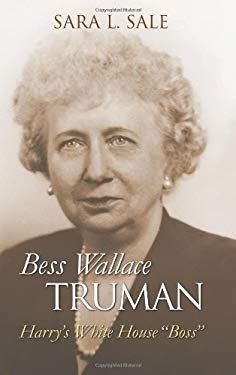 Bess Wallace Truman: Harry's White House