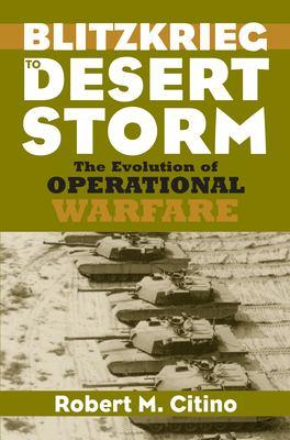 Blitzkrieg to Desert Storm 9780700613007