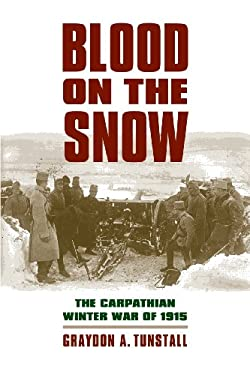 Blood on the Snow: The Carpathian Winter War of 1915 9780700618583