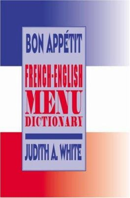 Bon Appetit: French-English Menu Dictionary 9780709062851