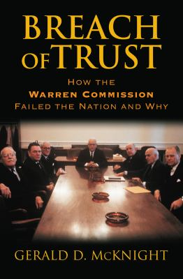 Breach of Trust: How the Warren Commission Failed the Nation and Why 9780700613908