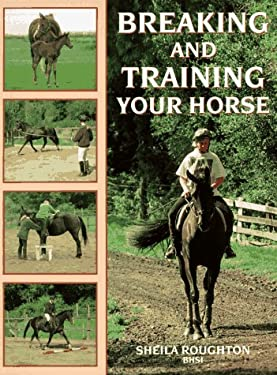 Breaking and Training Your Horse 9780706374858