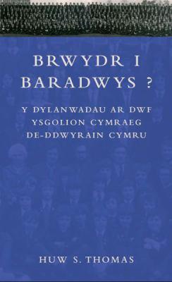 Brwydr I Baradwys?: Y Dylanwadau Ar Dwf Ysgolion Cymraeg De-ddwyrain Cymru 9780708322970