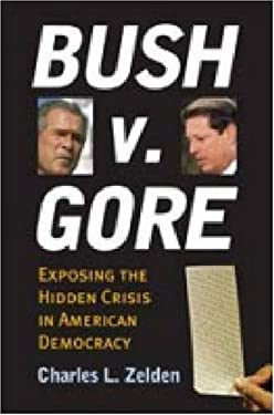 Bush V. Gore: Exposing the Hidden Crisis in American Democracy 9780700615933
