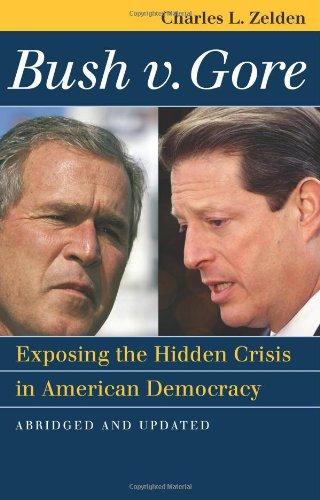 Bush v. Gore: Exposing the Hidden Crisis in American Democracy 9780700617494