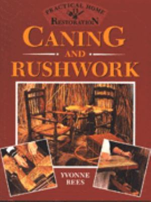 Caning and Rushwork: Practical Home Restoration 9780706374452