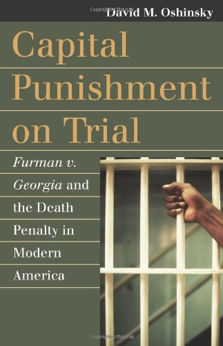 Capital Punishment on Trial: Furman v. Georgia and the Death Penalty in Modern America 9780700617111
