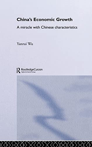 China's Economic Growth: A Miracle with Chinese Characteristics 9780700717286