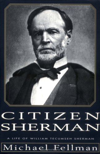 Citizen Sherman: A Life of William Tecumseh Sherman 9780700608409