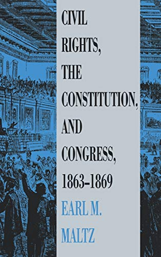 Civil Rights, the Constitution, and Congress, 1863-1869 9780700604678