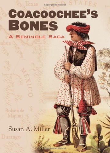 Coacoochee's Bones: A Seminole Saga 9780700611959