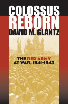 Colossus Reborn: The Red Army at War, 1941-1943 9780700613533