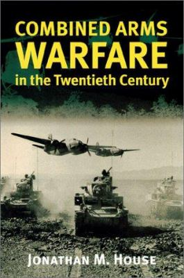 Combined Arms Warfare-20th Cent(pb 9780700610983