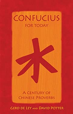 Confucius for Today: A Century of Chinese Proverbs 9780709089575