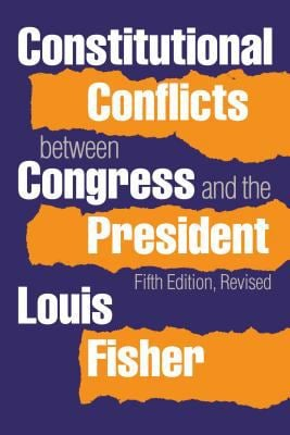 Constitutional Conflicts Between Congress and the President 9780700615346