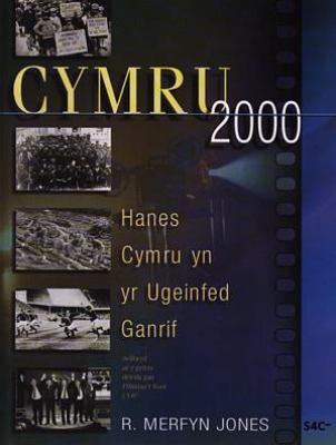 Cymru 2000: Hanes Cymru Yn Yr Ugeinfed Ganrif 9780708316078