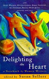 Delighting the Heart: A Notebook by Women Writers