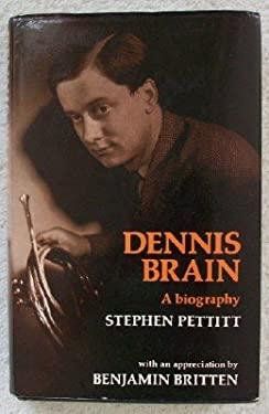 Dennis Brain: A Biography