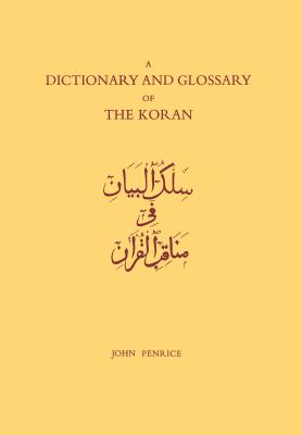 Dictionary and Glossary of the Koran: In Arabic and English 9780700700011