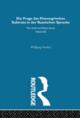 Die Frage Des Finnougrischen Substrats In der Russischen Sprache 9780700708826