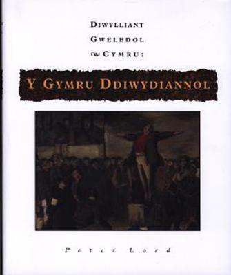 Diwylliant Gweledol Cymru: Y Gymru Ddiwydiannol 9780708314975