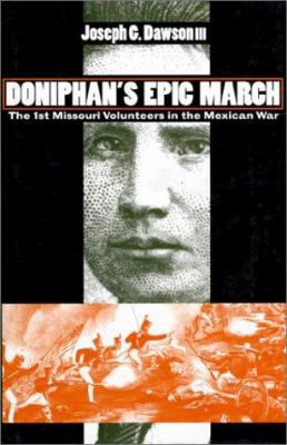 Doniphan's Epic March: The 1st Missouri Volunteers in the Mexican War 9780700609567