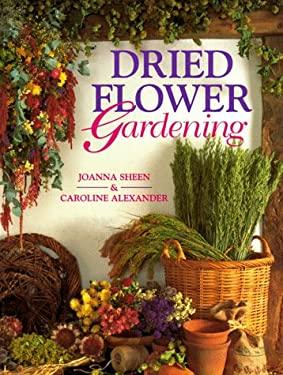 Dried Flower Gardening 9780706375039