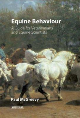Equine Behavior: A Guide for Veterinarians and Equine Scientists 9780702026348