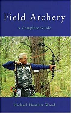 Field Archery: A Complete Guide 9780709069911