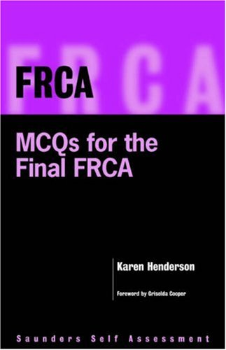 Frca: McQs for the Final Frca: Saunders Self Assessment Series 9780702023477