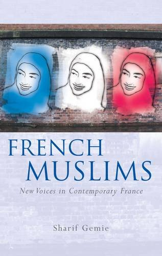 French Muslims: New Voices in Contemporary France 9780708323205