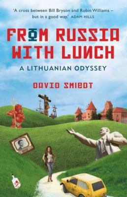 From Russia with Lunch: A Lithuanian Odyssey 9780702236563