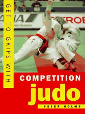 Get to Grips with Competition Judo 9780706375398