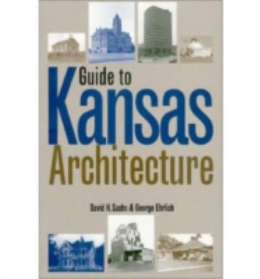 Guide to Kansas Architecture (PB) 9780700607785