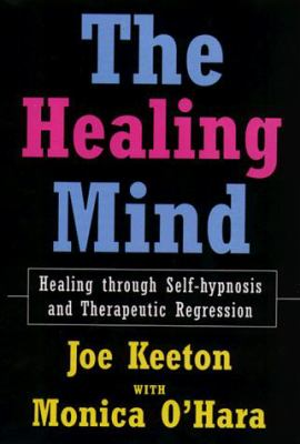 Healing Mind: Healing Through Self-Hypnosis and Therapeutic Regression 9780709061472