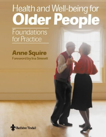 Health and Wellbeing for Older People: Foundations for Practice 9780702023156