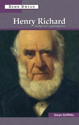 Henry Richard: Heddychwr a Gwladgarwr 9780708326800