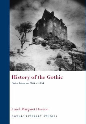 History of the Gothic: Gothic Literature 1764-1824 9780708320099