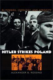 Hitler Strikes Poland: Blitzkrieg, Ideology, and Atrocity 2565113