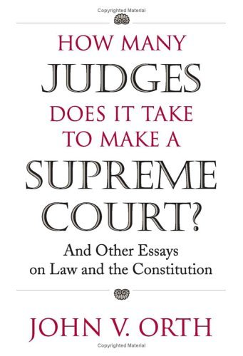 How Many Judges Does It Take to Make a Supreme Court?: And Other Essays on Law and the Constitution 9780700614790
