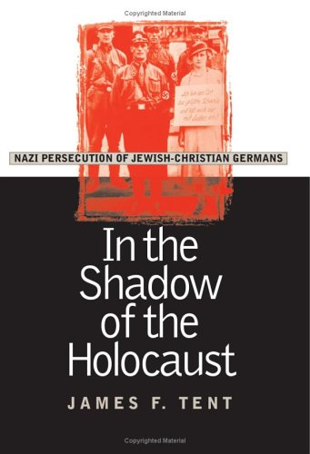 In the Shadow of the Holocaust: Nazi Persecution of Jewish-Christian Germans 9780700612284
