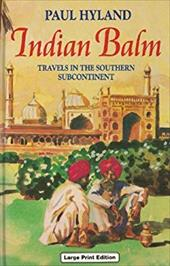 Indian Balm: Travels in the Southern Subcontinent 2585103