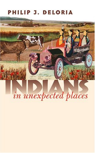 Indians in Unexpected Places 9780700613441