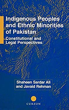 Indigenous Peoples and Ethnic Minorities of Pakistan; Constitutional and Legal Perspectives