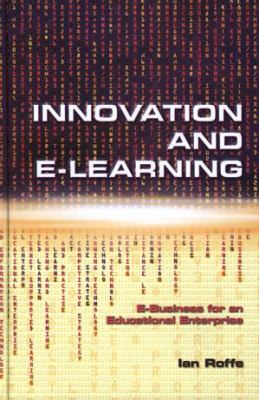 Innovation and E-Learning: A Prospectus for an Educational Enterprise 9780708317570