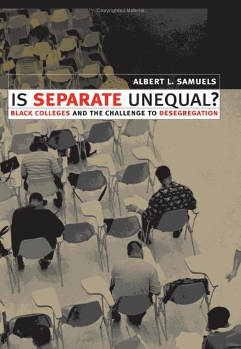 Is Separate Unequal?: Black Colleges and the Challenge to Desegregation 9780700613014